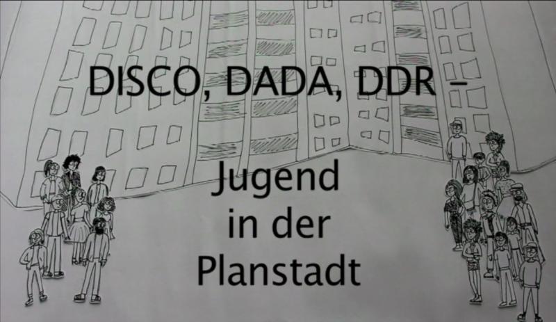 Disko, Dada, DDR – Jugend in der Planstadt
