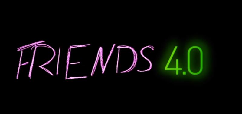 Friends 4.0